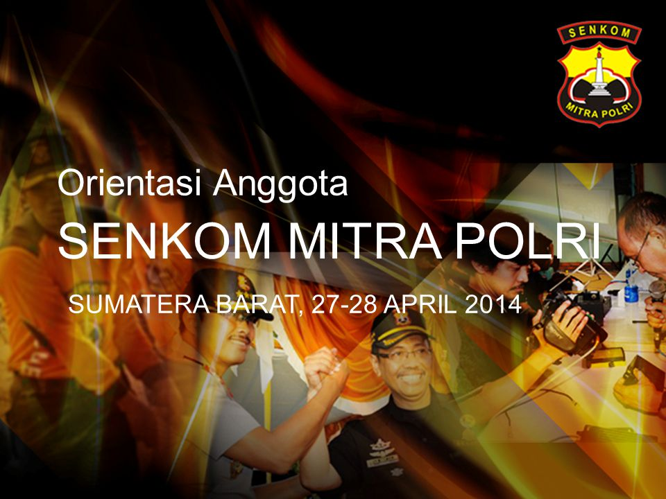 Orientasi Anggota SENKOM MITRA POLRI SUMATERA BARAT, 27-28 APRIL 2014