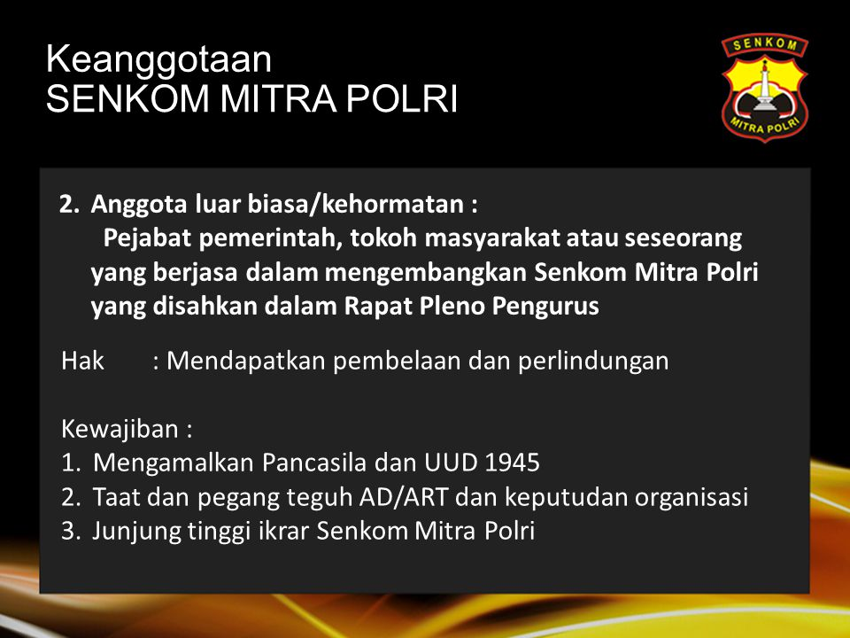 Keanggotaan SENKOM MITRA POLRI Anggota luar biasa/kehormatan :