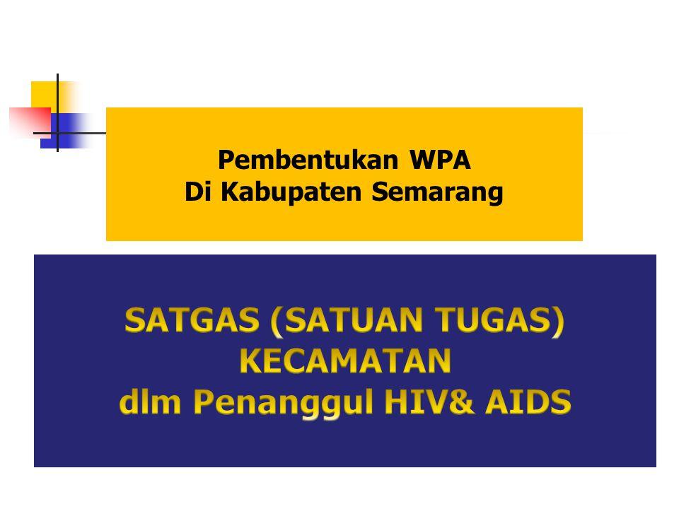SATGAS (SATUAN TUGAS) KECAMATAN dlm Penanggul HIV& AIDS