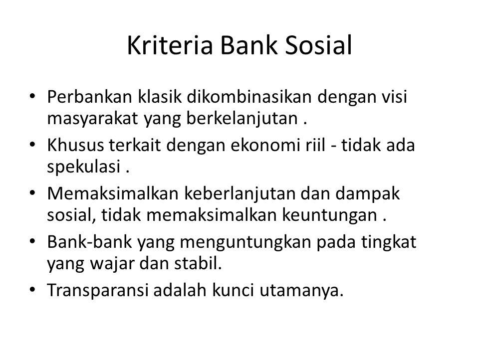 Kriteria Bank Sosial Perbankan klasik dikombinasikan dengan visi masyarakat yang berkelanjutan .