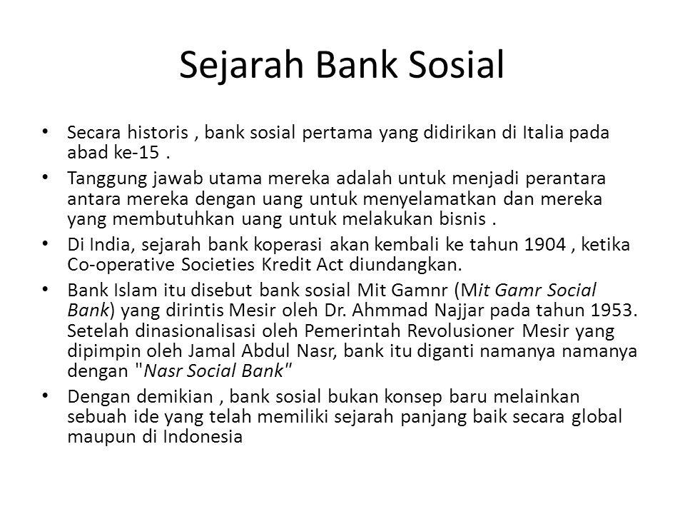 Sejarah Bank Sosial Secara historis , bank sosial pertama yang didirikan di Italia pada abad ke-15 .