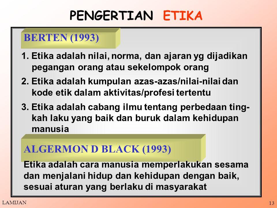 PENGERTIAN ETIKA BERTEN (1993) ALGERMON D BLACK (1993)