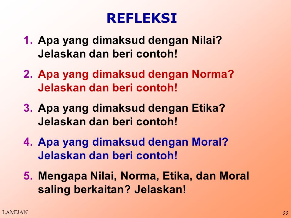 REFLEKSI Apa yang dimaksud dengan Nilai Jelaskan dan beri contoh!