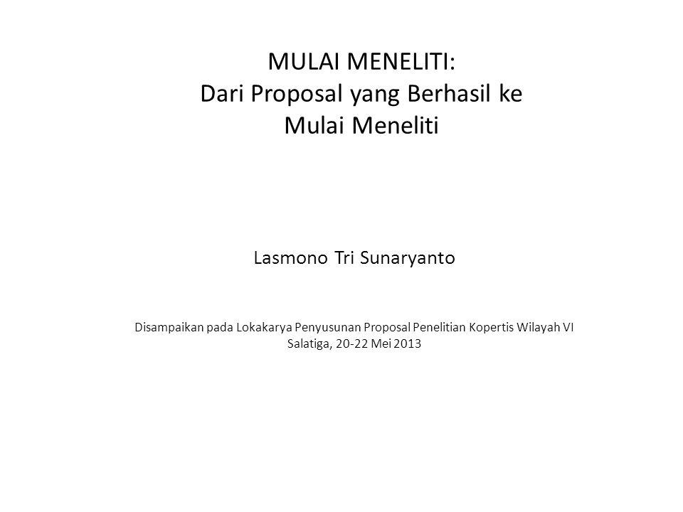 MULAI MENELITI: Dari Proposal yang Berhasil ke Mulai Meneliti