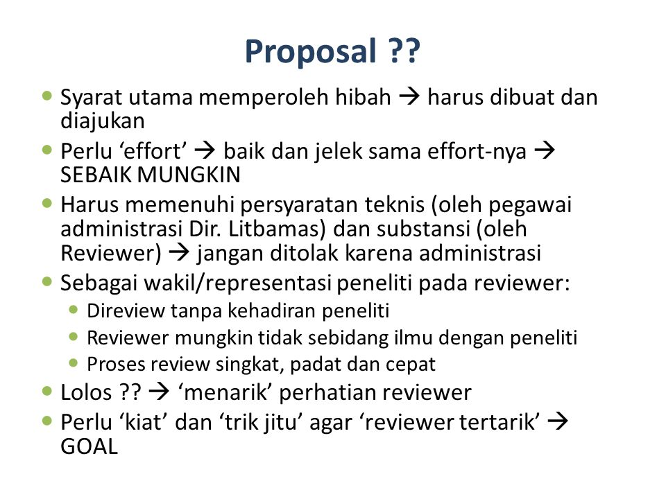 Proposal Syarat utama memperoleh hibah  harus dibuat dan diajukan