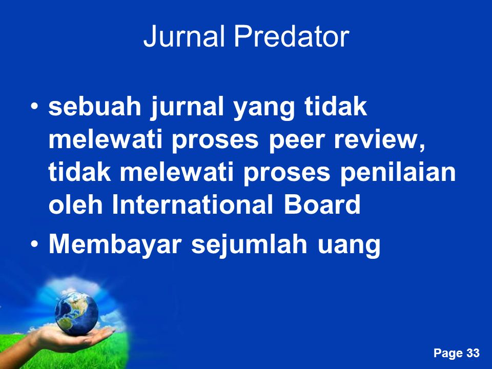 Jurnal Predator sebuah jurnal yang tidak melewati proses peer review, tidak melewati proses penilaian oleh International Board.