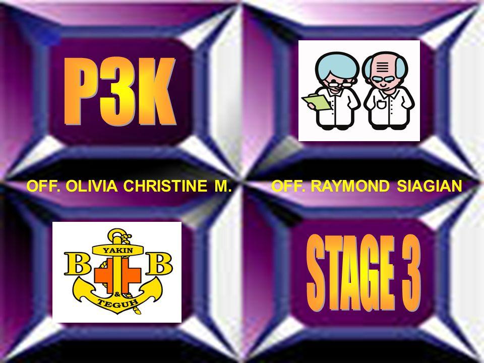 P3K OFF. OLIVIA CHRISTINE M. OFF. RAYMOND SIAGIAN STAGE 3