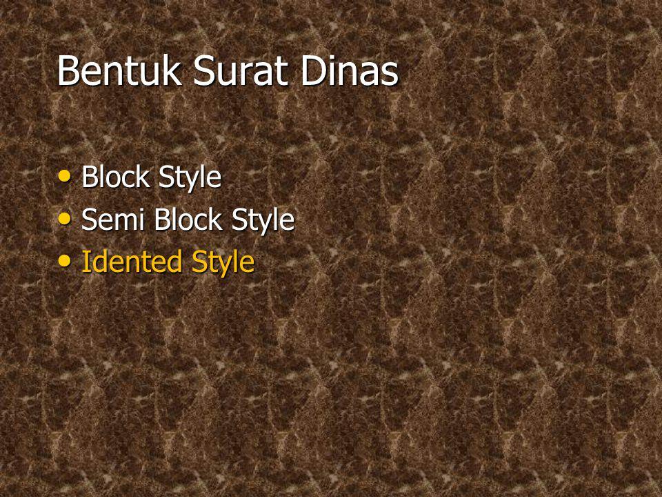Bentuk Surat Dinas Block Style Semi Block Style Idented Style