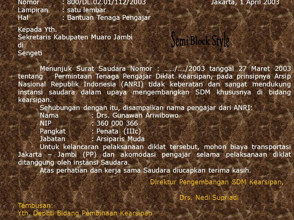 Semi Block Style Nomor : 800/DL.02.01/112/2003 Jakarta, 1 April 2003