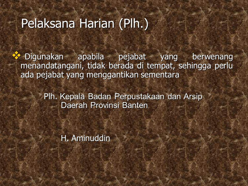 Pelaksana Harian (Plh.)