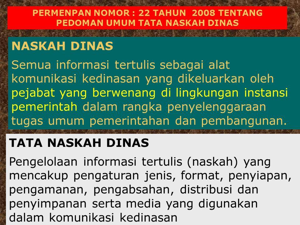 PERMENPAN NOMOR : 22 TAHUN 2008 TENTANG PEDOMAN UMUM TATA NASKAH DINAS