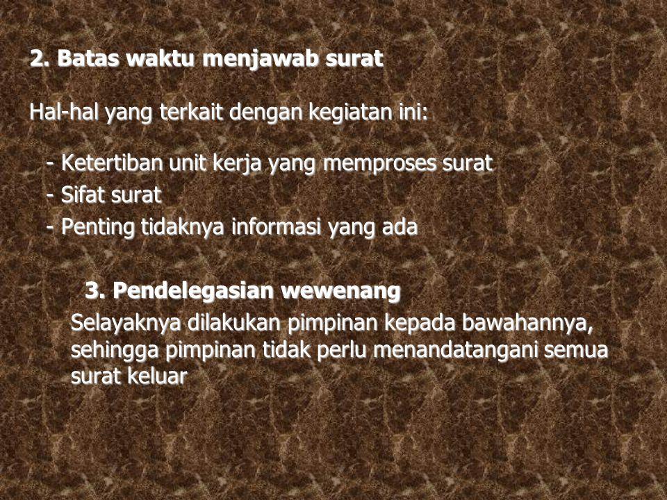 2. Batas waktu menjawab surat Hal-hal yang terkait dengan kegiatan ini: