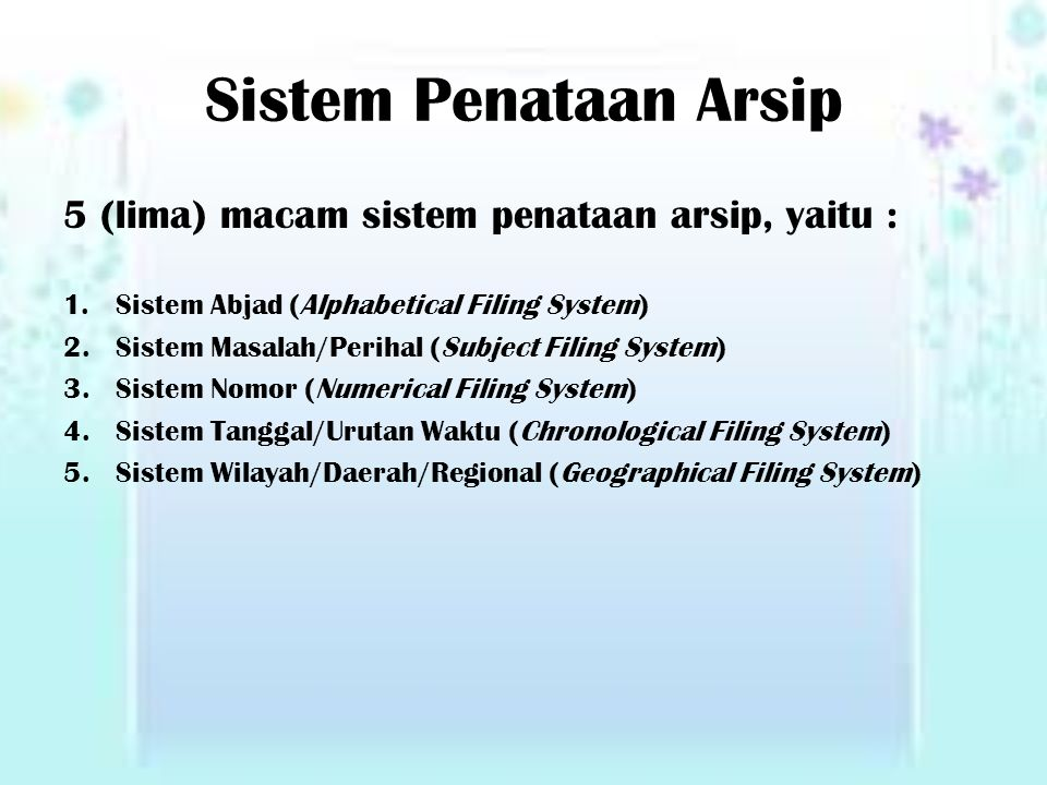 Sistem Penataan Arsip 5 (lima) macam sistem penataan arsip, yaitu :
