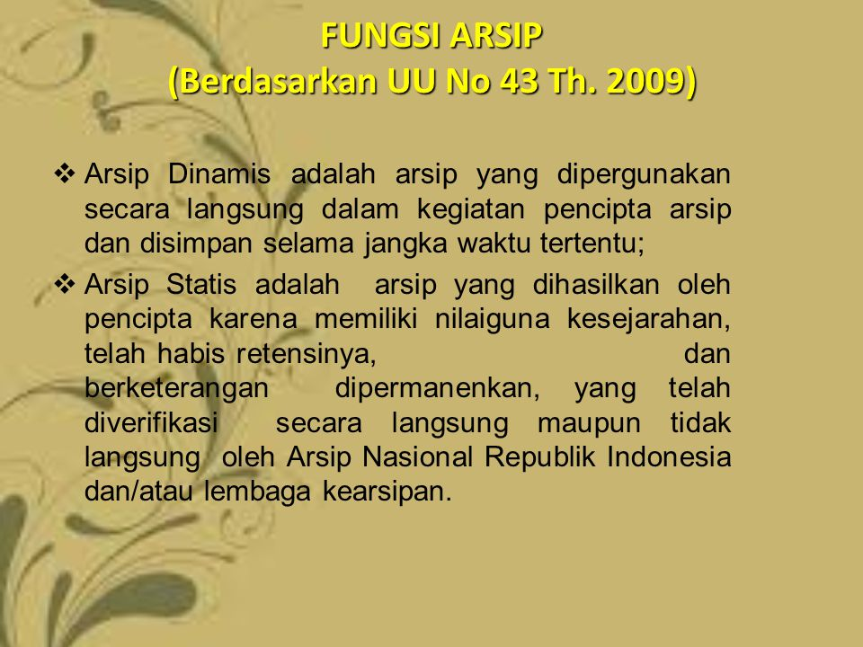 FUNGSI ARSIP (Berdasarkan UU No 43 Th. 2009)