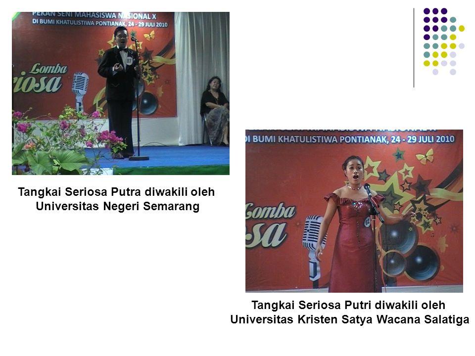 Tangkai Seriosa Putra diwakili oleh Universitas Negeri Semarang