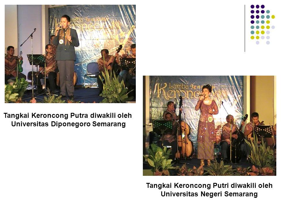 Tangkai Keroncong Putra diwakili oleh Universitas Diponegoro Semarang
