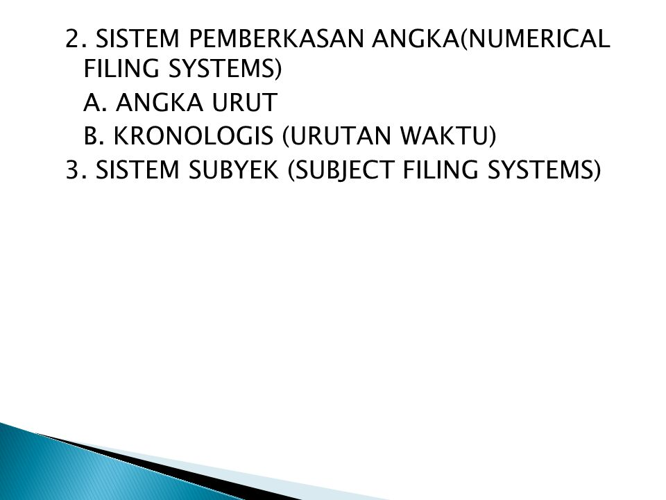 2. SISTEM PEMBERKASAN ANGKA(NUMERICAL FILING SYSTEMS) A. ANGKA URUT B