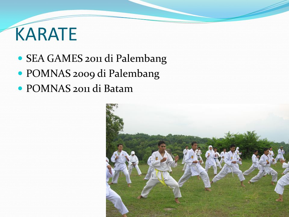 KARATE SEA GAMES 2011 di Palembang POMNAS 2009 di Palembang