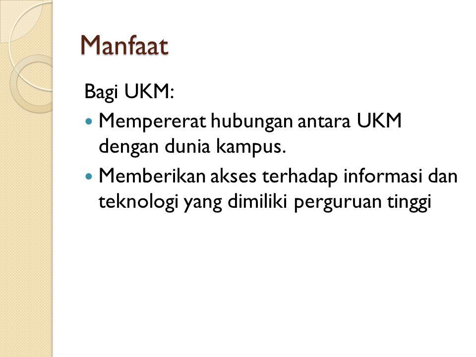 Manfaat Bagi UKM: Mempererat hubungan antara UKM dengan dunia kampus.