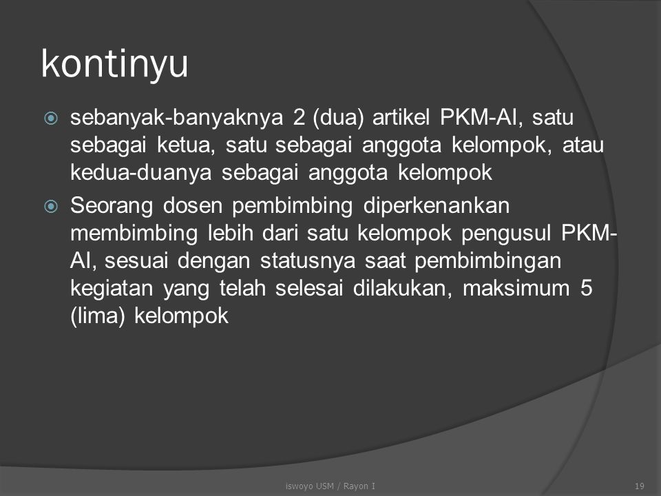 kontinyu sebanyak-banyaknya 2 (dua) artikel PKM-AI, satu sebagai ketua, satu sebagai anggota kelompok, atau kedua-duanya sebagai anggota kelompok.