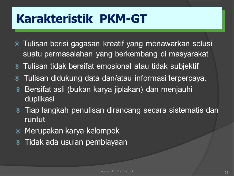 Karakteristik PKM-GT Tulisan berisi gagasan kreatif yang menawarkan solusi suatu permasalahan yang berkembang di masyarakat.
