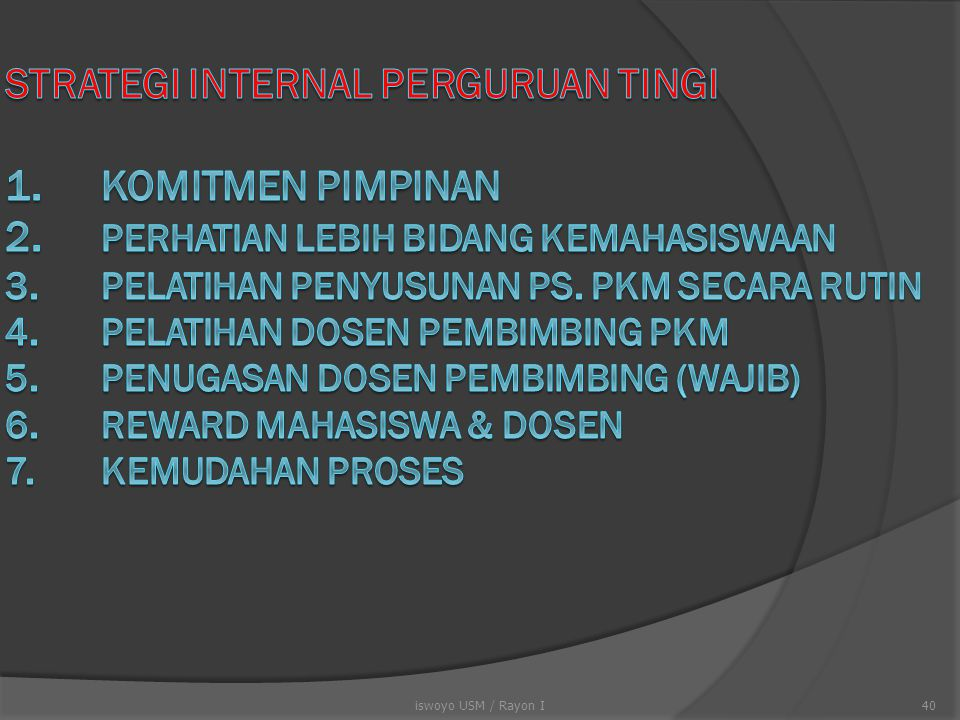 STRATEGI INTERNAL PERGURUAN TINGI 1. KOMITMEN PIMPINAN 2