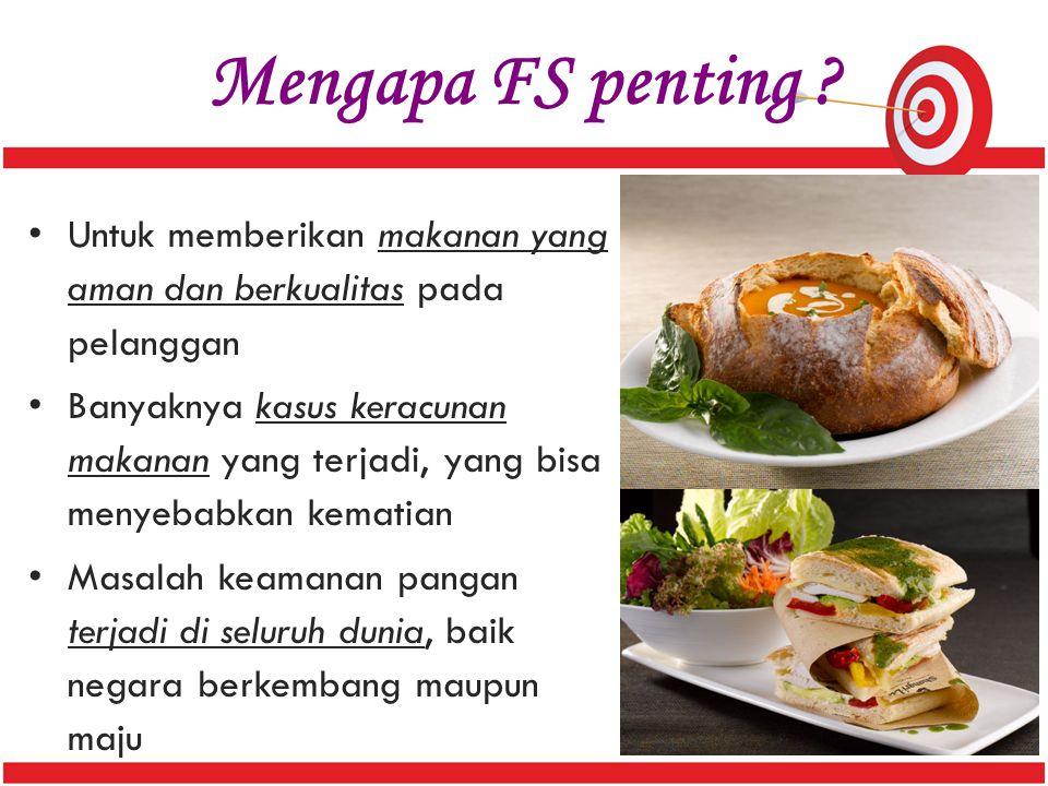 Mengapa FS penting Untuk memberikan makanan yang aman dan berkualitas pada pelanggan.