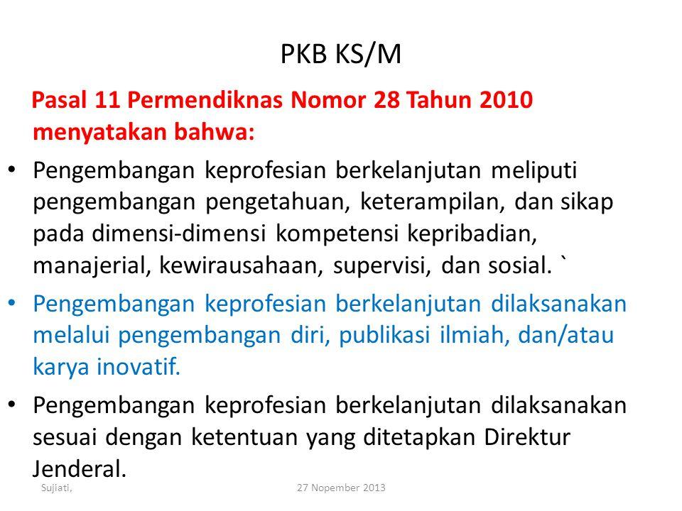 PKB KS/M Pasal 11 Permendiknas Nomor 28 Tahun 2010 menyatakan bahwa: