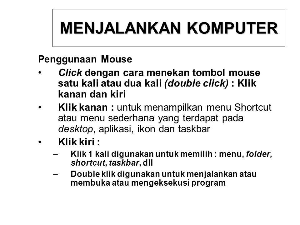 MENJALANKAN KOMPUTER Penggunaan Mouse