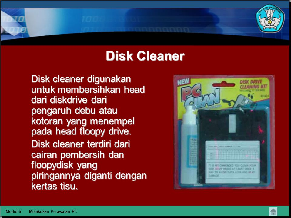 Disk Cleaner Disk cleaner digunakan untuk membersihkan head dari diskdrive dari pengaruh debu atau kotoran yang menempel pada head floopy drive.