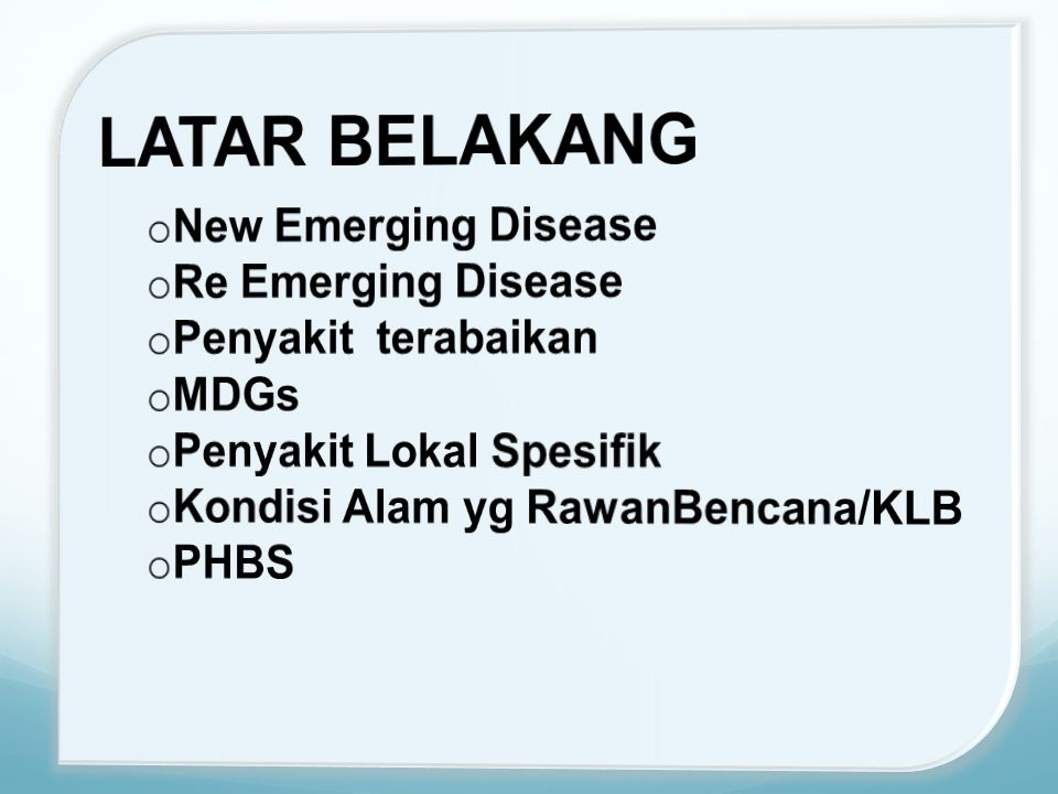LATAR BELAKANG New Emerging Disease Re Emerging Disease
