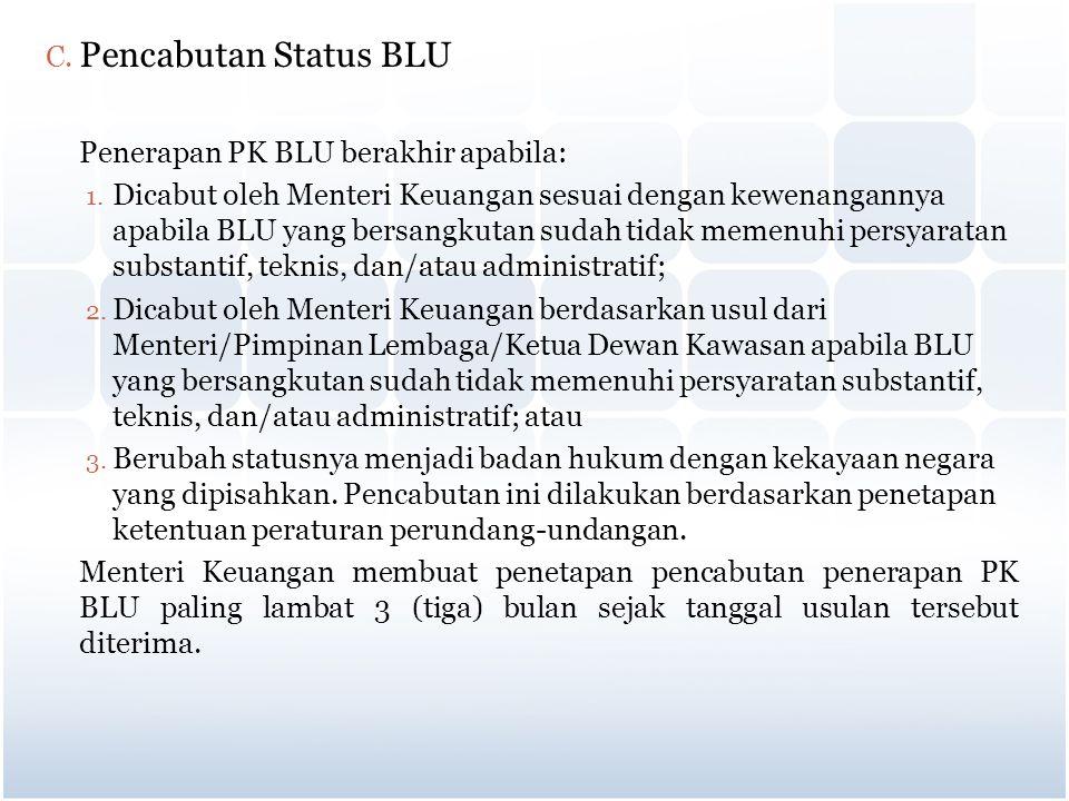 Pencabutan Status BLU Penerapan PK BLU berakhir apabila: