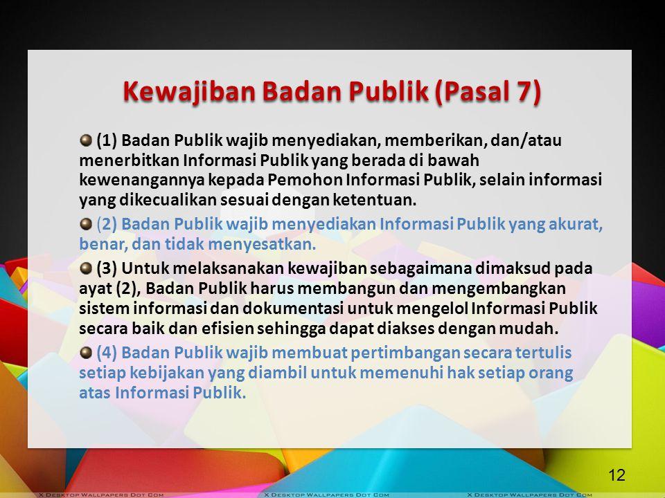 Kewajiban Badan Publik (Pasal 7)