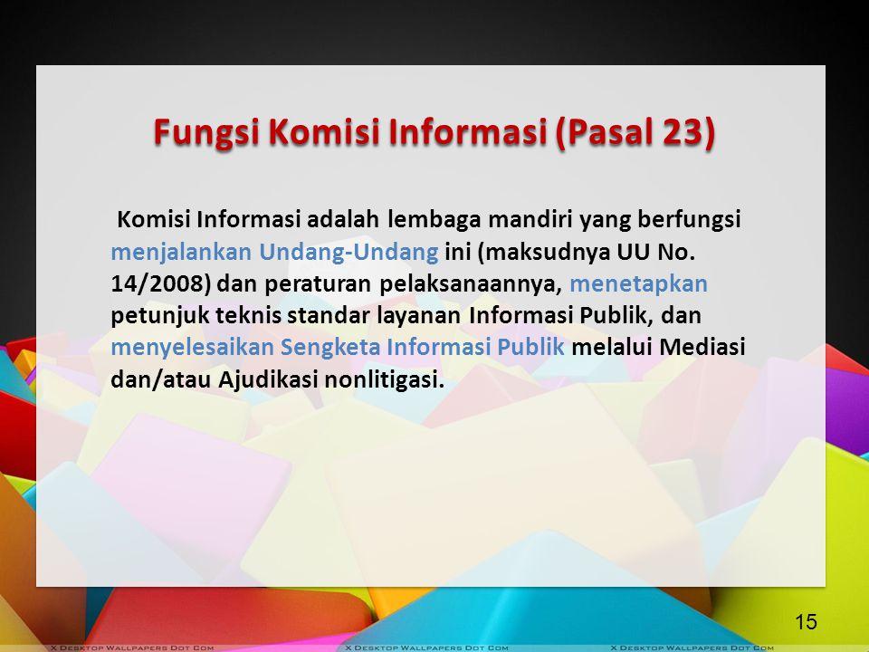 Fungsi Komisi Informasi (Pasal 23)