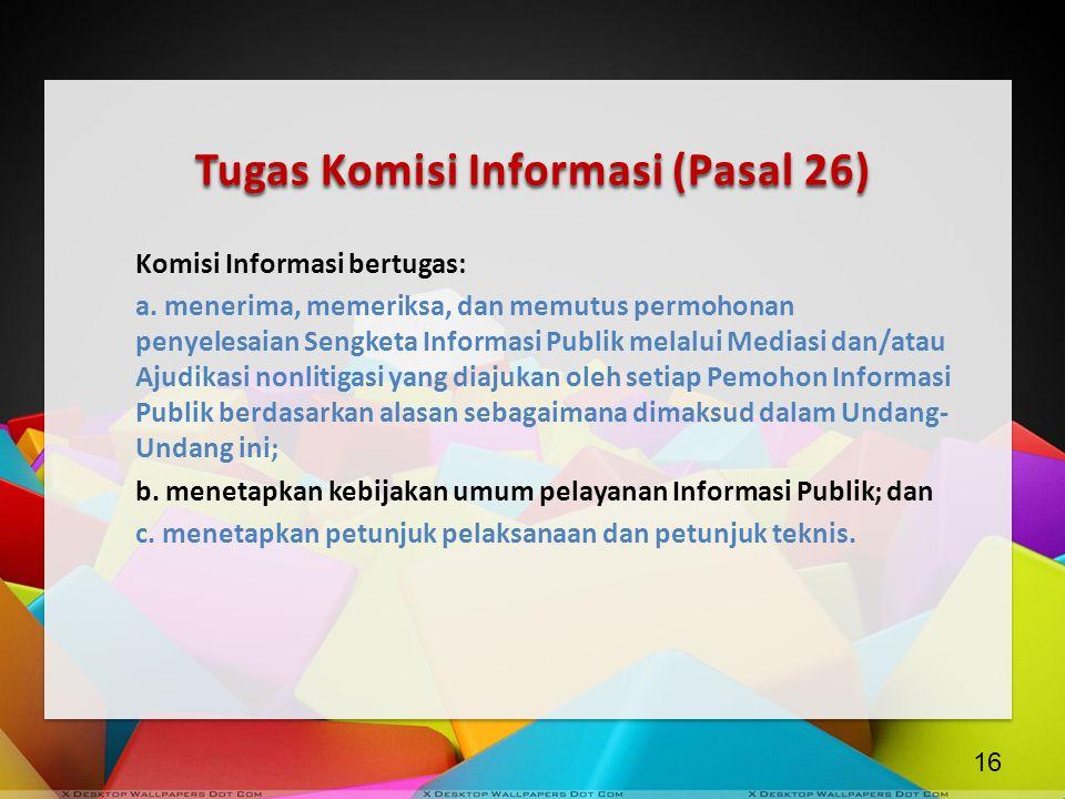 Tugas Komisi Informasi (Pasal 26)