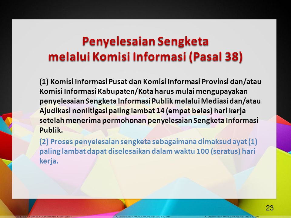 Penyelesaian Sengketa melalui Komisi Informasi (Pasal 38)