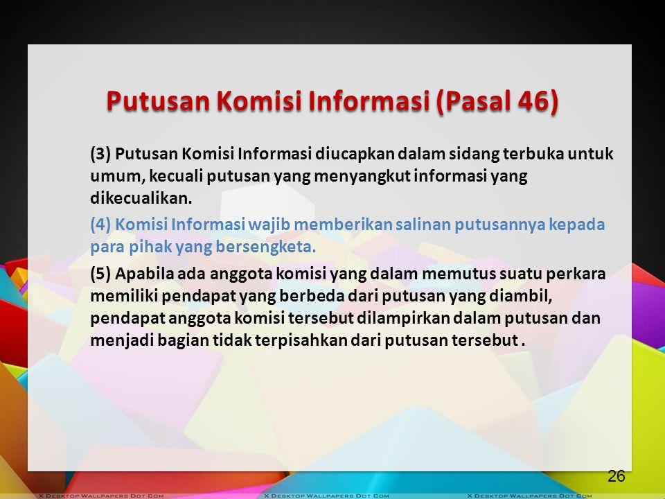 Putusan Komisi Informasi (Pasal 46)