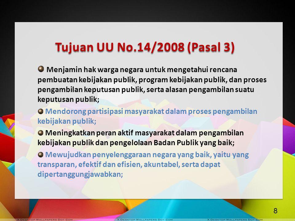 Tujuan UU No.14/2008 (Pasal 3)