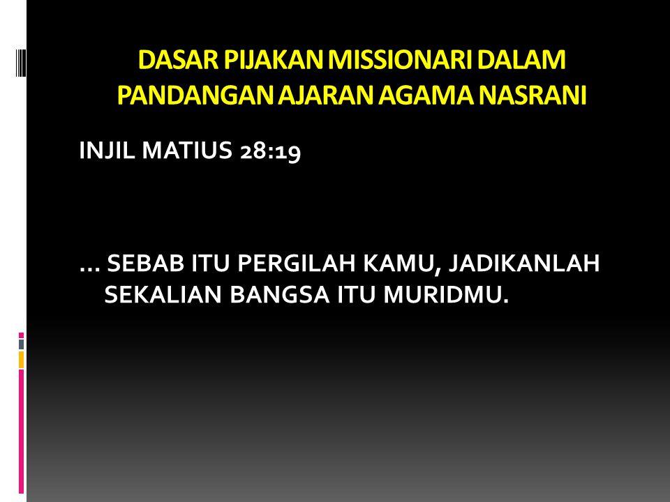 DASAR PIJAKAN MISSIONARI DALAM PANDANGAN AJARAN AGAMA NASRANI