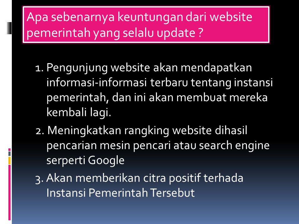 Apa sebenarnya keuntungan dari website pemerintah yang selalu update