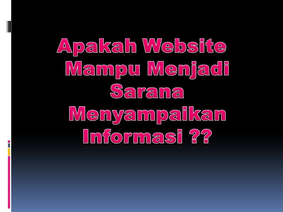 Apakah Website Mampu Menjadi Sarana Menyampaikan Informasi