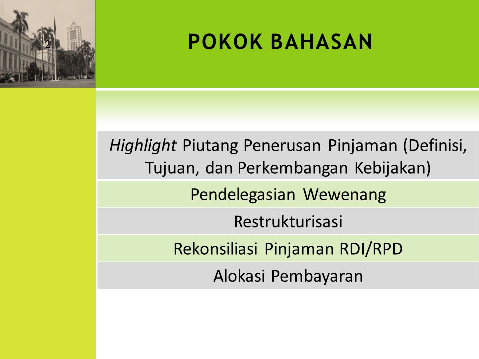 POKOK BAHASAN Highlight Piutang Penerusan Pinjaman (Definisi, Tujuan, dan Perkembangan Kebijakan) Pendelegasian Wewenang.