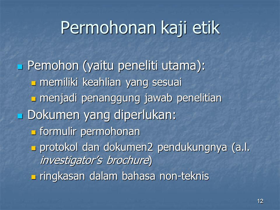 Permohonan kaji etik Pemohon (yaitu peneliti utama):