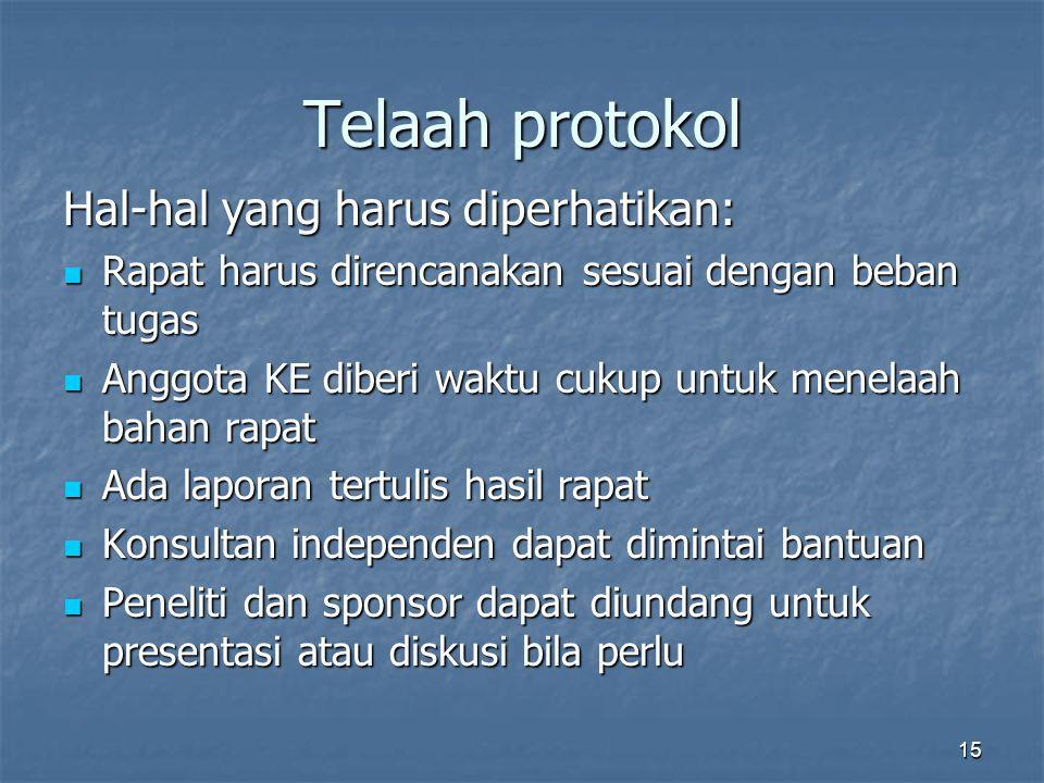 Telaah protokol Hal-hal yang harus diperhatikan: