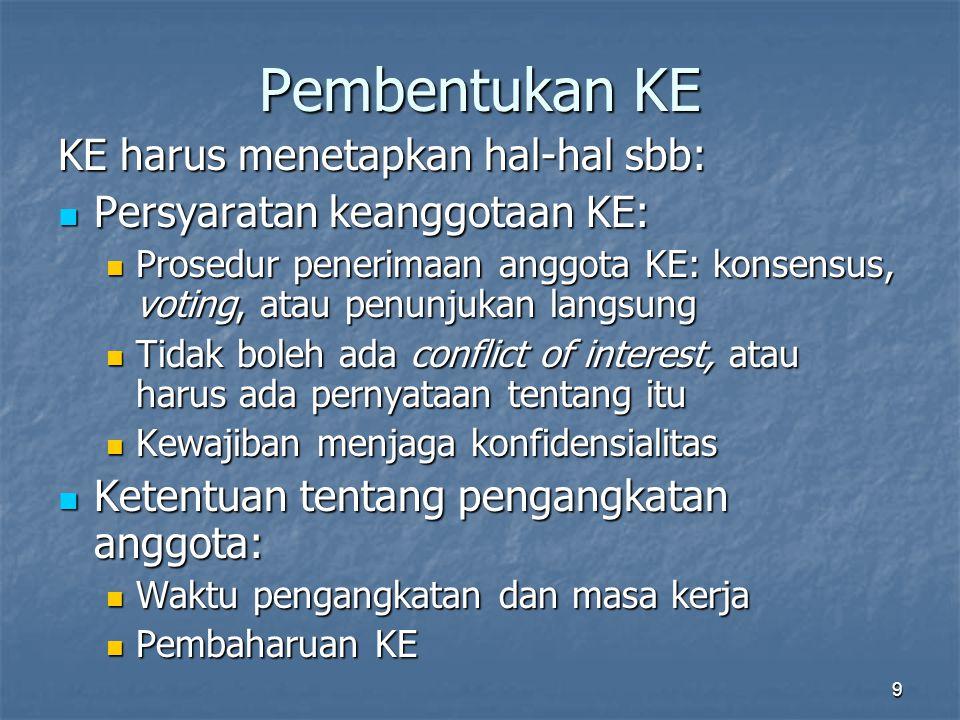 Pembentukan KE KE harus menetapkan hal-hal sbb: