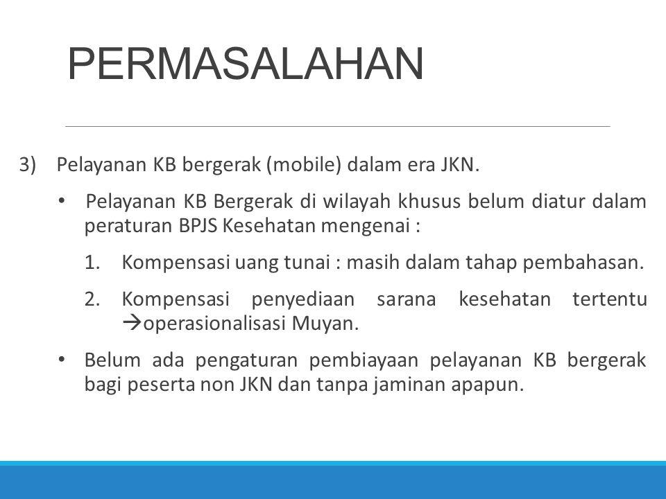 PERMASALAHAN Pelayanan KB bergerak (mobile) dalam era JKN.