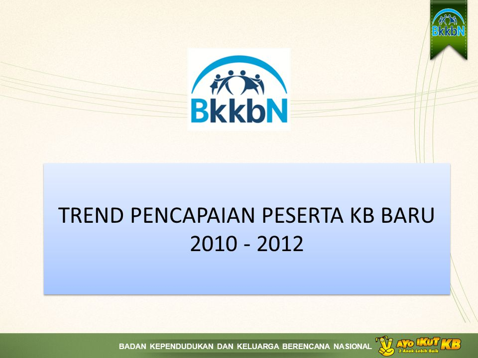 TREND PENCAPAIAN PESERTA KB BARU 2010 - 2012