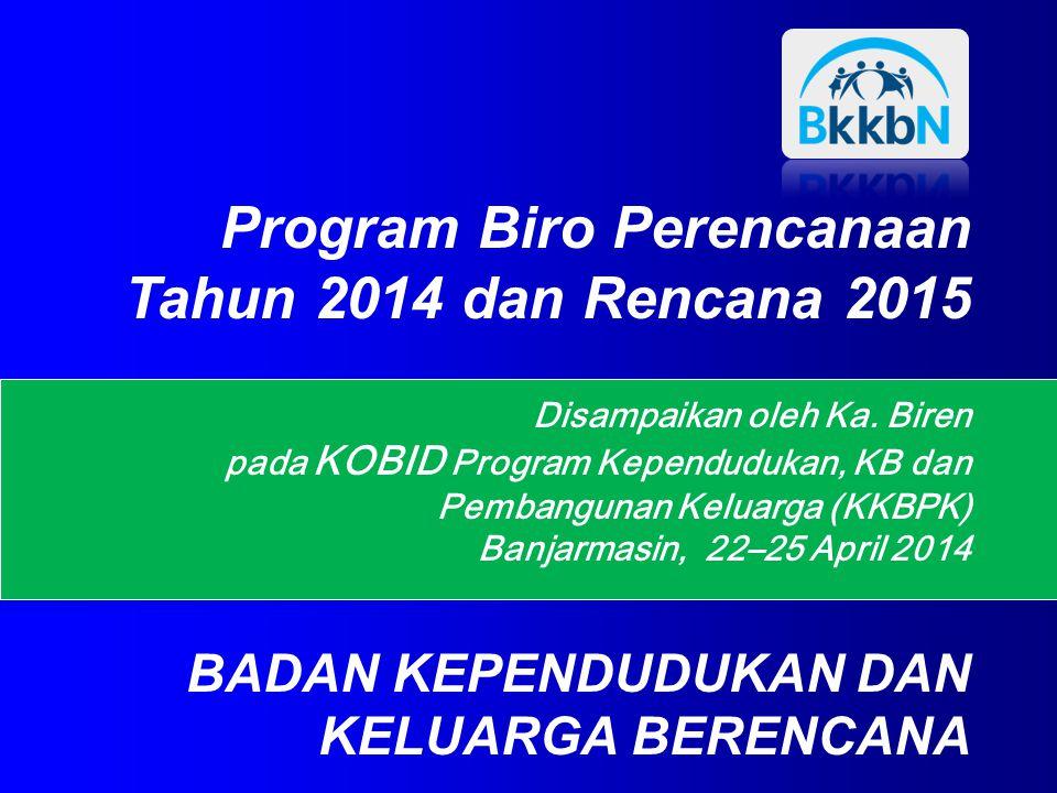 Program Biro Perencanaan Tahun 2014 dan Rencana 2015