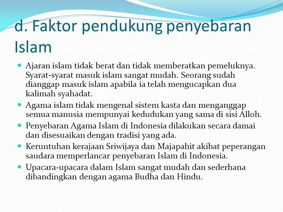 d. Faktor pendukung penyebaran Islam