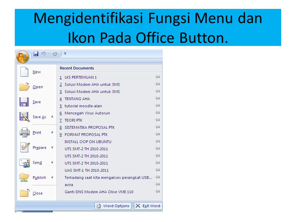 Mengidentifikasi Fungsi Menu dan Ikon Pada Office Button.